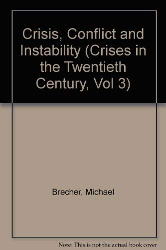 9780080365039: Crisis, Conflict and Instability (Crises in the Twentieth Century, Vol 3)