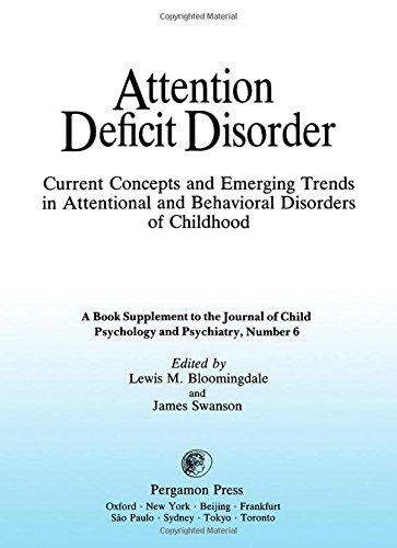 9780080365084: Attention Deficit Disorder: Current Concepts and Emerging Trends in Attentional and Behavioural Disorders of Childhood (High Point Hospital Symposium on Add//Attention Deficit Disorder)