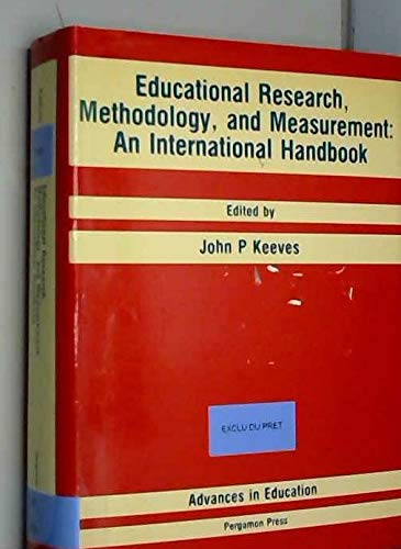 9780080365107: Educational Research, Methodology and Measurement: An International Handbook (Advances in Education)