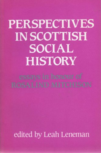 Perspectives in Scottish Social History: Essays in Honour of Rosalind Mitchison