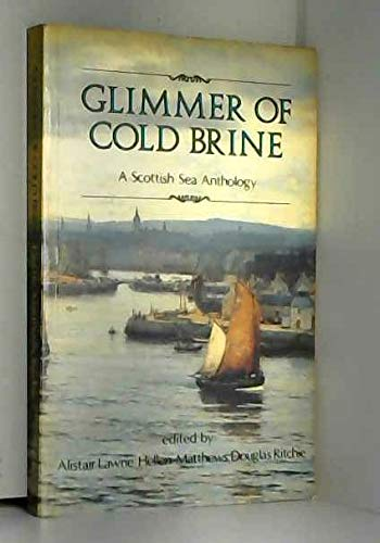 9780080365794: Glimmer of Cold Brine: Scottish Sea Anthology