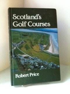 9780080365916: Scotland's Golf Courses