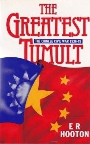 9780080366906: The Greatest Tumult: Chinese Civil War, 1936-49