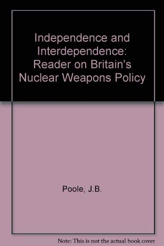 9780080366913: Independence and Interdependence: Reader on Britain's Nuclear Weapons Policy