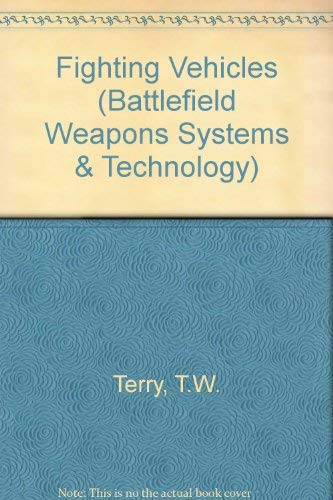9780080367057: Fighting Vehicles (Battlefield Weapons Systems & Technology)