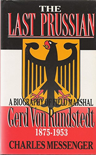 9780080367071: The Last Prussian: Biography of Field Marshal Gerd Von Rundstedt