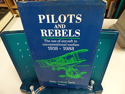 9780080367125: Pilots and Rebels: The Use of Aircraft in Unconventional Warfare : 1918-1988
