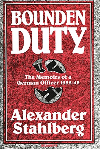 9780080367149: Bounden Duty: The Memoirs of a German Officer, 1932-1945
