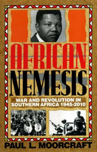 9780080367156: African Nemesis: War and Revolution in Southern Africa (1945-2010)