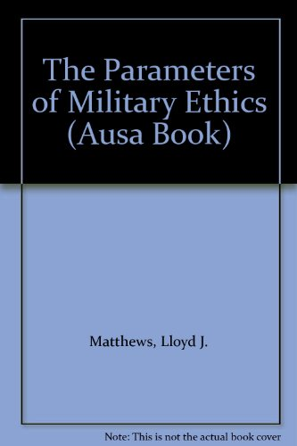 9780080367170: The Parameters of Military Ethics (Ausa Book)