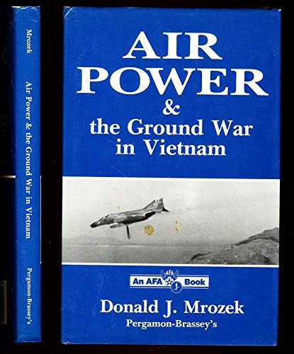 9780080367217: Air Power and the Ground War in Vietnam: Ideas and Action (An AGA book)