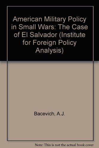 9780080367231: American Military Policy in Small Wars: The Case of El Salvador : Special Report, 1988 (Special Report (Institute for Foreign Policy Analysis))