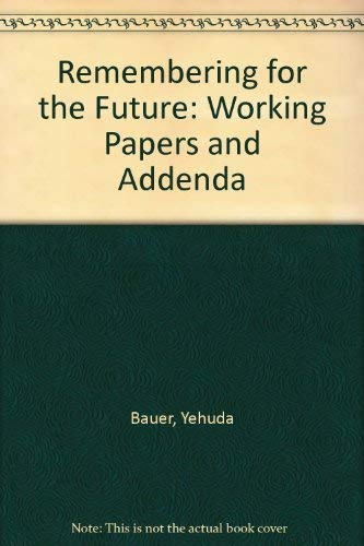 9780080367545: Remembering for the Future: Working Papers and Addenda