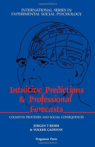 9780080367637: Intuitive Predictions and Professional Forecasts: Cognitive Processes and Social Consequences (International Series in Social Psychology)