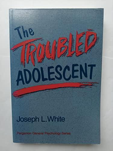 The Troubled Adolescent: Joseph L. White
