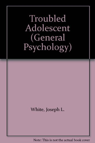 9780080368207: Troubled Adolescent (General Psychology)