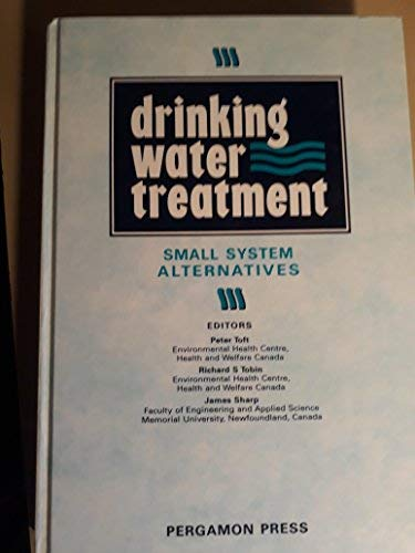 9780080369365: Drinking Water Treatment: Small System Alternatives : Proceedings of the Third National Conference on Drinking Water, St. John'S, Newfoundland, Canad
