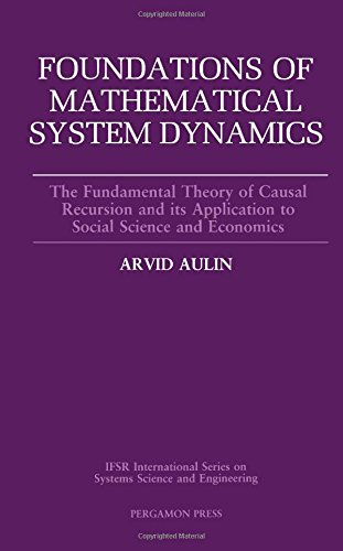 9780080369648: Foundations of Mathematical System Dynamics: The Fundamental Theory of Causal Recursion and Its Application to Social Science and Economics (Ifsr in)