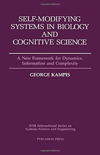 9780080369792: Self-Modifying Systems in Biology and Cognitive Science, Volume 6: A New Framework for Dynamics, Information and Complexity (IFSR International Series on Systems Science and Engineering)