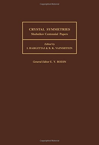 9780080370149: Crystal Symmetries: Shubnikov Centennial Papers (Modern Applied Mathematics and Computer Science, Volume 17)