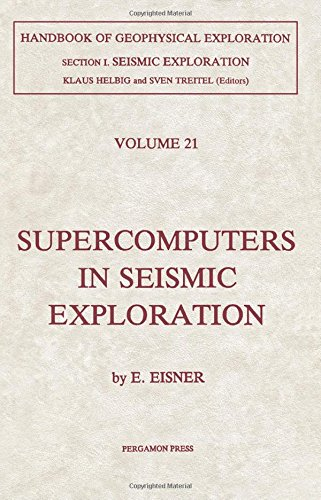9780080370187: Supercomputers in Seismic Exploration
