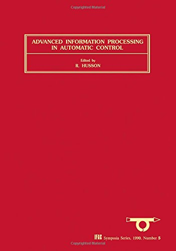 9780080370347: Advanced Information Processing in Automatic Control (AIPAC'89) (IFAC Symposia Series)
