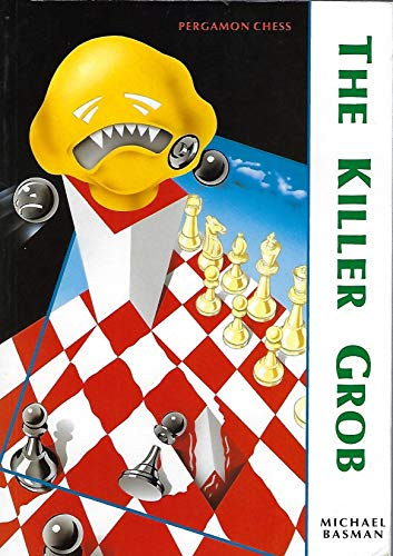 9780080371313: The Killer Grob (Pergamon Chess Series)
