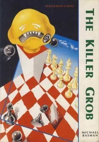 9780080371313: The Killer Grob (Pergamon Chess Series)
