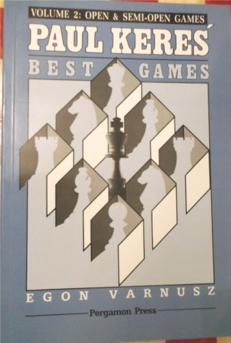 9780080371399: Paul Keres' Best Games, Volume 2: Open & Semi-open Games