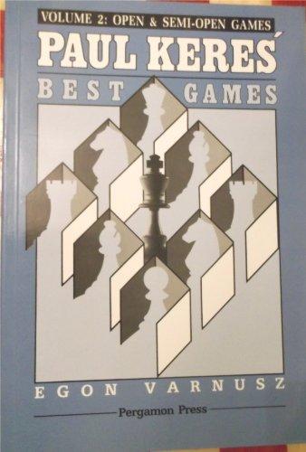 9780080371399: Paul Keres' Best Games, Volume 2: Open & Semi-open Games
