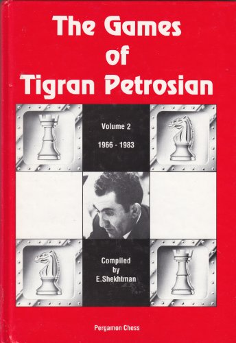 9780080371467: Games of Tigran Petrosian: 1966-83 v. 2 (Pergamon Russian Chess)