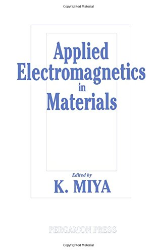 9780080371917: Applied Electromagnetics in Materials: Proceedings of the First International Symposium, Tokyo, 3-5 October 1988