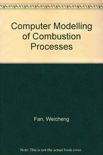 9780080372037: Computer Modelling of Combustion Processes