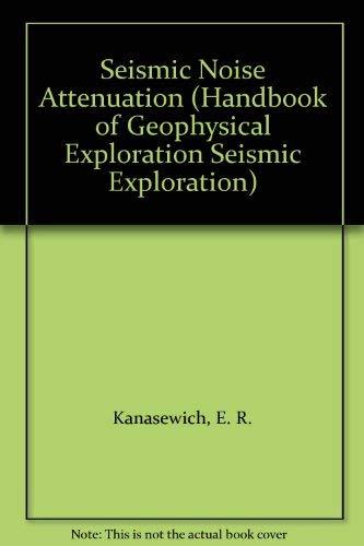 9780080372198: Seismic Noise Attenuation (Handbook of Geophysical Exploration Seismic Exploration)