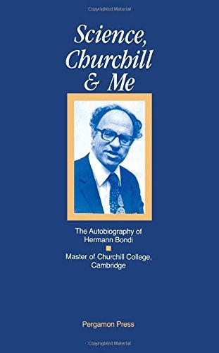 Science, Churchill and Me: the Autobiography of Hermann Bondi. (Signed by Hermann Bondi.): BONDI, ...
