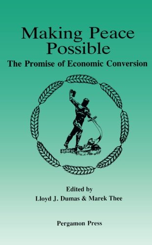 9780080372532: Making Peace Possible: The Promise of Economic Conversion