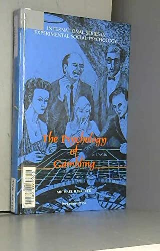 9780080372631: The Psychology of Gambling (International Series in Experimental Social Psychology)