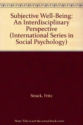 9780080372648: Subjective Well-Being: An Interdisciplinary Perspective (International Series in Social Psychology)