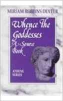 9780080372815: Whence The Goddess A Source Book