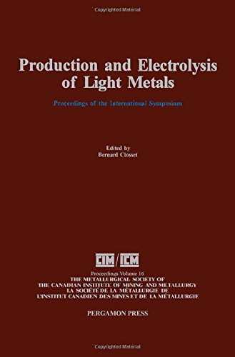 9780080372952: Production and Electrolysis of Light Metals: Proceedings of the International Symposium on Production and Electrolysis of Light Metals, Halifax, Augu ... Canadian Institute of Mining and Metallurgy)