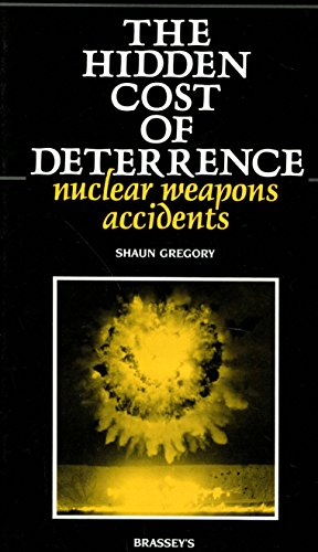 9780080373355: The Hidden Cost of Deterrence: Nuclear Weapons Accidents