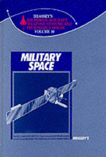 9780080373461: Military Space (Brassey's Air Power : Aircraft, Weapons Systems and Technology)