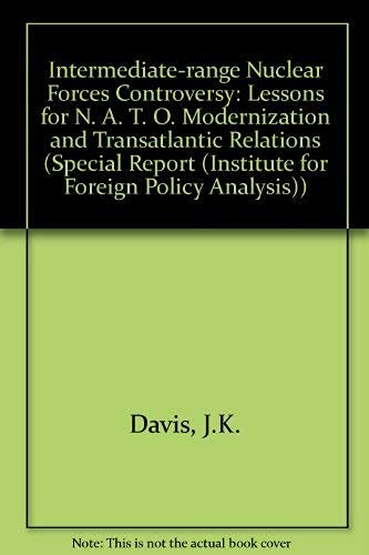 9780080374468: The Inf Controversy: Lessons for NATO Modernization and Transatlantic Relations (Special Report (Institute for Foreign Policy Analysis))