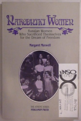 9780080374611: Narodniki Women: Russian Women Who Sacrificed Themselves for the Dream of Freedom (Athene)