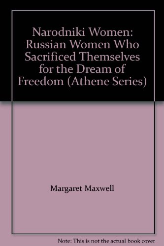 Narodniki Women: Russian Women Who Sacrificed Themselves for the Dream of Freedom (Athene Series)
