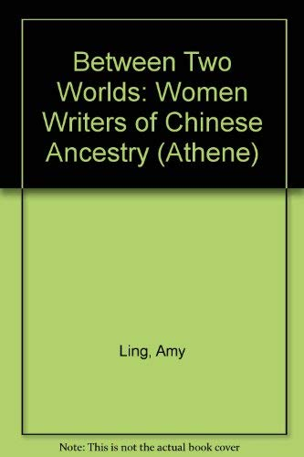9780080374642: Between Two Worlds: Women Writers of Chinese Ancestry (Athene)