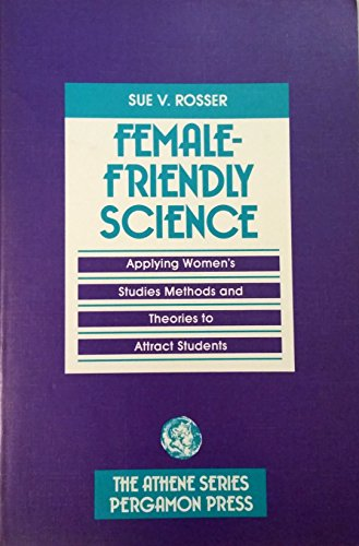 9780080374703: Female-friendly Science: Applying Women's Studies Methods and Theories to Attract Students to Science (Athene)