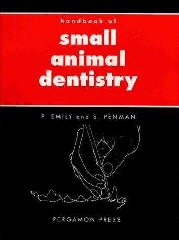 9780080375021: Handbook of Small Animal Dentistry (Pergamon veterinary handbook series)