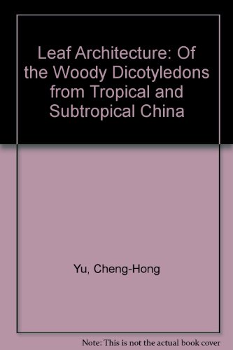 9780080375052: Leaf Architecture: Of the Woody Dicotyledons from Tropical and Subtropical China