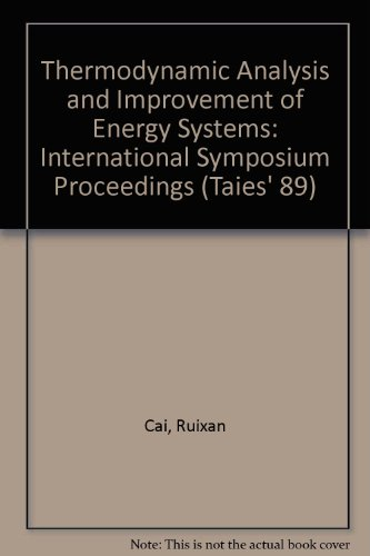 9780080375168: Thermodynamic Analysis and Improvement of Energy Systems: Proceedings of International Symposium, June 5-8, 1989, Beijing, China (Taies' 89)